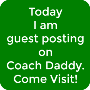 Guest posting on Coach Daddy