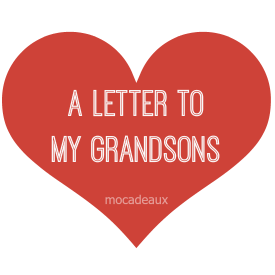 A letter to my grandsons