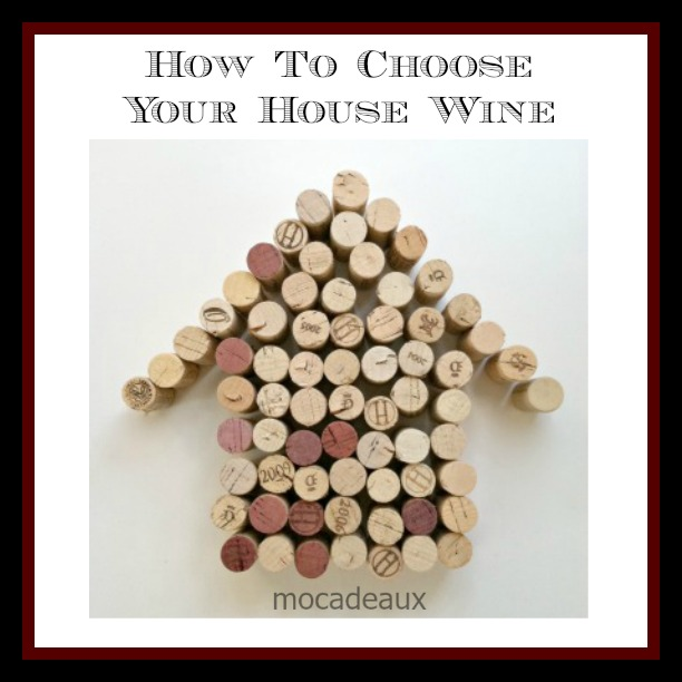 How to choose your house wine